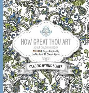 Details about How Great Thou Art Adult Coloring Book: Coloring Pages Inspired by the Words