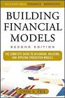 Building Financial Models: The Complete Guide to Designing, Building, and Applying Projection Models by John Tjia (Hardback, 2009)