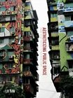 Aestheticizing Public Space: Street Visual Politics in East Asian Cities by Lu Pan (Paperback, 2015)