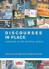 Discourses in Place: Language in the Material World by Ron Scollon, Suzie Wong Scollon (Paperback, 2003)