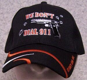 f2aaf13db62 Embroidered Baseball Cap 2nd Amendment We Don t Dial 911 NEW 1 hat ...