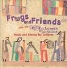 Frogs and Friends (CD, Jul-2012, Bellavente)