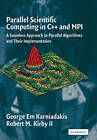 Parallel Scientific Computing in C++ and MPI: A Seamless Approach to Parallel Algorithms and their Implementation by George Karniadakis, Robert M. Kirby (Paperback, 2003)