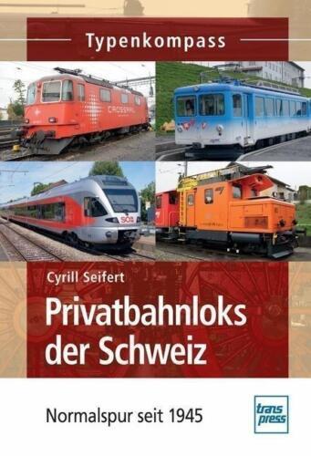 Seifert Privatbahnloks der Schweiz Normalspur seit 1899 Typenkompass Buch NEU