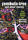 Jambula Tree and Other Short Stories: The Caine Prize for African Writing 8th Annual Collection by Monica Arac de Nyeko (Paperback, 2008)