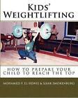 Kids' Weightlifting by Mohamed F El-Hewie, Sjaak Smorenburg (Paperback / softback, 2010)