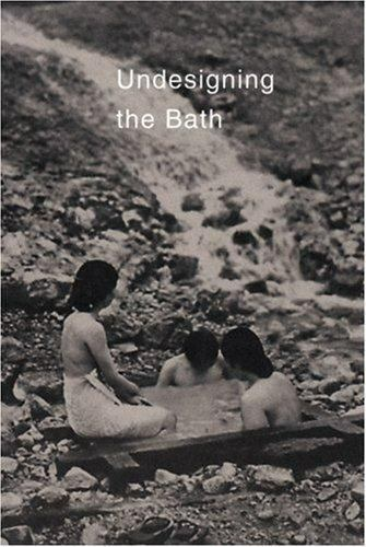 Undesigning the Bath