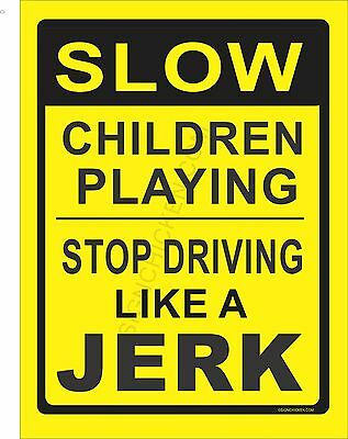 "SLOW -DRIVING LIKE A JERK  9"" x 12"" ALUMINUM SIGN - new - YELLOW & BLACK,"