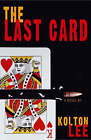 The Last Card by Kolton Lee (Paperback, 2007)