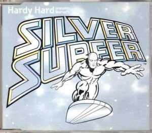Hardy-Hard-The-Silver-Surfer-CDM-1999-House-Electro-3TR-Marvel