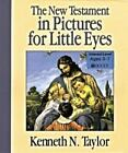 The New Testament in Pictures for Little Eyes by Kenneth N. Taylor (Paperback)