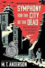 Symphony for the City of the Dead: Dmitri Shostakovich and the Siege of Leningrad by M. T. Anderson (Paperback, 2017)
