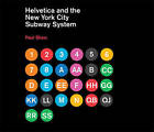 Helvetica and the New York City Subway System: The True (Maybe) Story by Paul Shaw (Hardback, 2011)