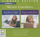 Real Wired Child/When to Really Worry: What Parents Need to Know about Kids Online/Mental Health Problems in Teenagers and What to Do about Them by Michael Carr-Gregg (CD-Audio, 2013)
