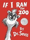 If I Ran the Zoo by Dr Seuss (Hardback, 2014)