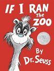 If I Ran the Zoo by Dr Seuss (Hardback, 2014)