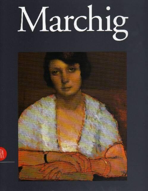 MARCHIG - Marchig Jeanne, Ragionieri Susanna (a cura di), Giannino Marchig