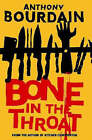 Bone in the Throat by Anthony Bourdain (Paperback, 2008)