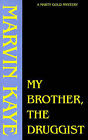 My Brother, the Druggist by Marvin Kaye (Paperback / softback, 1979)