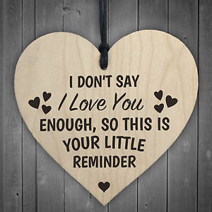 I Dont Say I Love You Enough Hanging Heart Chic N Shabby Wood Sign