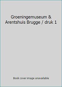 Groeningemuseum & Arentshuis Brugge / druk 1