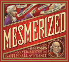 Mesmerized: How Ben Franklin Solved a Mystery That Baffled All of France by Mara Rockliff (Hardback, 2015)