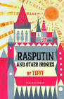 Rasputin and Other Ironies by Teffi (Paperback, 2016)