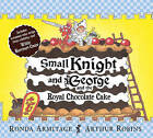 Small Knight and George and the Royal Chocolate Cake by Ronda Armitage (Paperback, 2009)