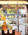 The Pirate Thieves of the Spanish Seas: A Sphinx and Trevi Adventure by Celeste Hayes (Paperback / softback, 2011)