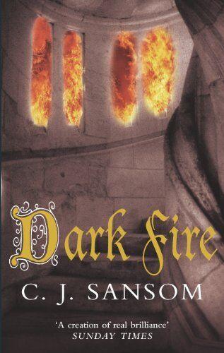 Dark Fire (Shardlake Series) By C. J. Sansom. 9780330411974