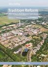 Tradition Reform von Birte Gräfing (2011, Gebundene Ausgabe)