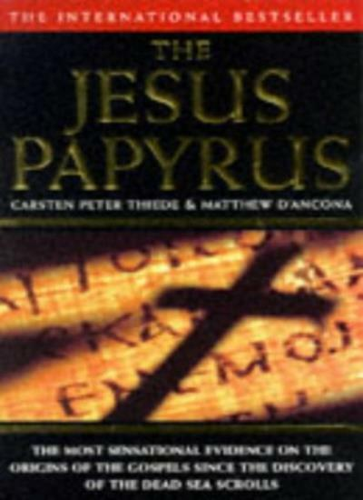 The Jesus Papyrus,Matthew D'Ancona, Carsten Thiede