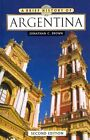 A Brief History of Argentina by Jonathan C. Brown (Paperback, 2010)