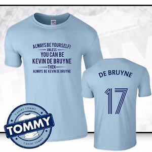 the best attitude 50c34 2714c Details about Man City Always Be... Kevin De Bruyne T-Shirt De Bruyne Man  City Football TShirt