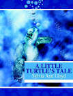 A Little Turtle's Tale by Sylvia Ann Lloyd (Paperback / softback, 2005)