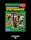 Inspiring Stories of Sportsmanship by Brad Herzog (Paperback, 2015)