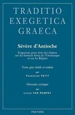 Severe d'Antioche: Fragments grecs tires des chaines sur les derniers livres de