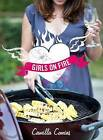 Girls on Fire: A Girl's Guide to the Braai by Camilla Comins (Paperback, 2014)