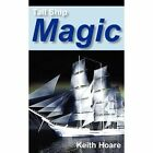 Tall Ship Magic by Keith Hoare (Paperback / softback, 2012)