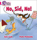 Collins Big Cat Phonics: No, Sid, No!: Band 01B/Pink B by Kate Scott (Paperback, 2011)