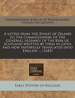 A Letter from the Synod of Zeland to the Commissioners of the Generall Assembly of the Kirk of Scotland Written by Them in Latin and Now Faithfully Translated Into English ... (1643) by Gereformeerde Kerk in De Nederlanden Sy (Paperback / softback, 2011)