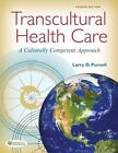 Transcultural Health Care : A Culturally Competent Approach by Larry D. Purnell (2012, Paperback, Revised)