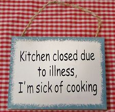 hUmOrUs sign ~Kitchen Closed Illness Sick of Cooking~ How True