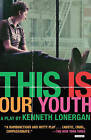 This Is Our Youth: Broadway Edition by Kenneth Lonergan (Paperback / softback, 2014)