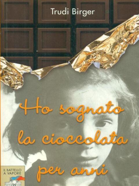 HO SOGNATO LA CIOCCOLATA PER ANNI  BIRGER TRUDI PIEMME 2005