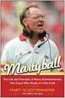 Martyball!: The Life and Triumphs of Marty Schottenheimer, the Coach Who Really Did Win it All by Marty Schottenheimer (Paperback, 2015)