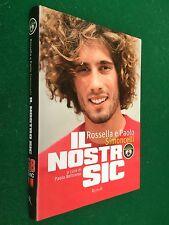 Rossella e Paolo SIMONCELLI - IL NOSTRO SIC Ed Rizzoli (2012) Libro Motociclismo