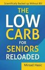 The Low Carb for Seniors Reloaded by Mirsad Hasic (Paperback / softback, 2016)