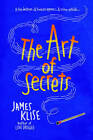 The Art of Secrets by James Klise (Paperback, 2015)