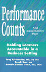 Performance Counts and Accountability Pays: Holding Learners Accountable in a Business Setting by Frank Sarr, Pamela Larson Truax, Tony Alessandra (Paperback, 2001)